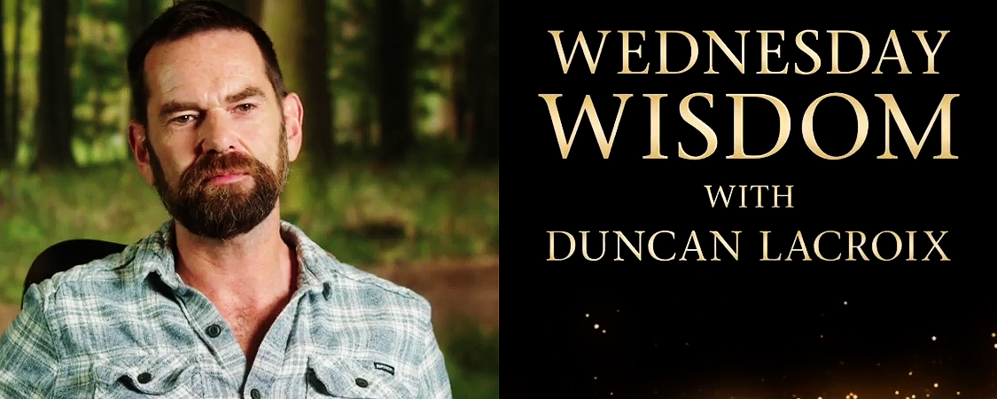 """Wednesday Wisdom"" With ""Outlander's"" Duncan Lacroix"